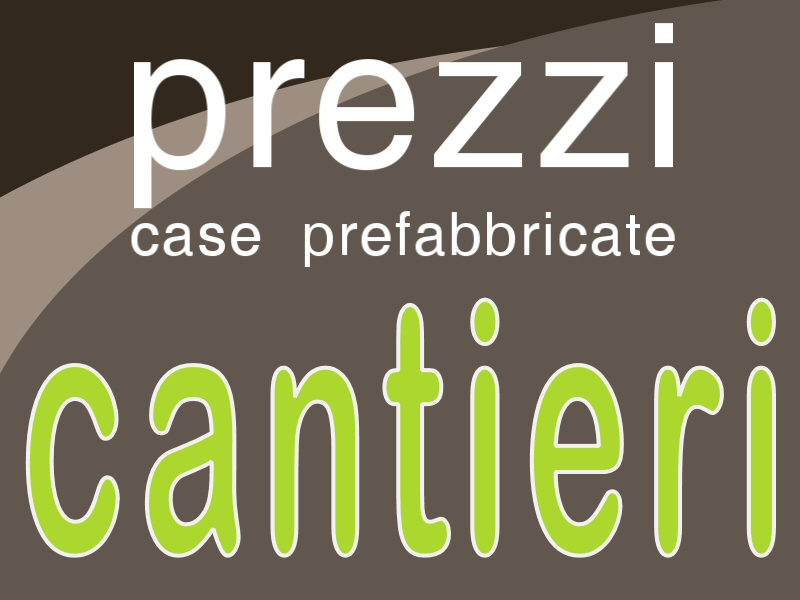 Case prefabbricate prezzi case in legno case ecologiche for Listino prezzi case prefabbricate