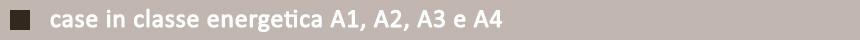 case in classe energetica A1, A2, A3 e A4